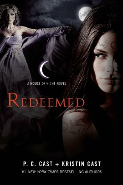 Redeemed: A House of Night Novel - Cast, P. C.; Cast, Kristin