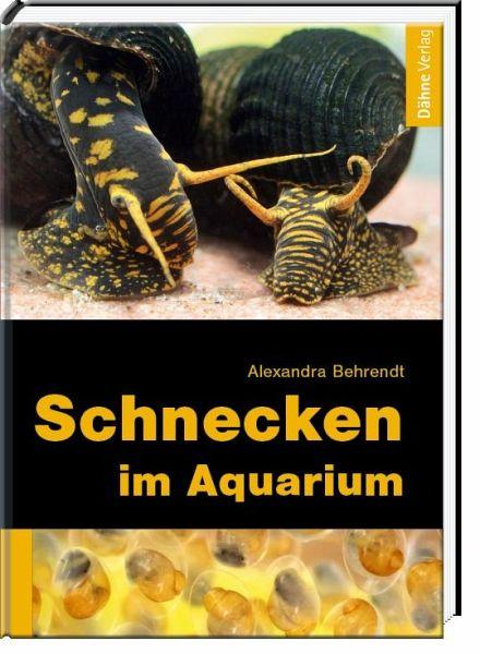 Schnecken im aquarium von alexandra behrendt buch for Schnecken im aquarium