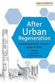 After Urban Regeneration: Communities, Policy and Place