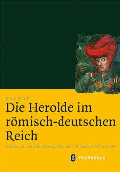Die Herolde im römisch-deutschen Reich - Bock, Nils