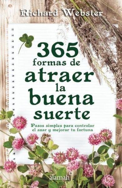365 Formas De Atraer La Buena Suerte Von Richard Webster Als