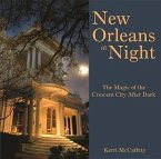 New Orleans at Night: The Magic of the Crescent City After Dark