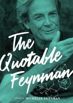 Quotable Feynman - Feynman, Richard P.