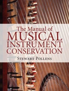 The Manual of Musical Instrument Conservation - Pollens, Stewart