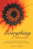 Everything Is Personal: Changing the Beliefs That Block Our Inner Happiness and Peace of Mind