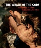 The Wrath of the Gods: Masterpieces by Rubens, Michelangelo, and Titian