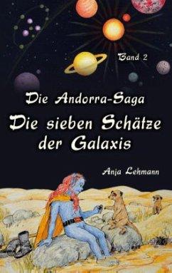 Die sieben Schätze der Galaxis / Die Andorra-Saga Bd.2
