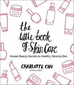 The Little Book of Skin Care - Cho, Charlotte