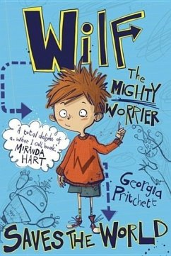 Wilf the Mighty Worrier: Saves the World - Pritchett, Georgia