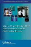 Yttrium-90 and Rhenium-188 Radiopharmaceuticals for Radionuclide Therapy