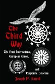 The Third Way: The Nazi International, European Union, and Corporate Fascism