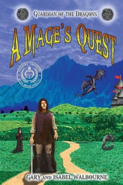 Guardian of the Dragons: A Mage's Quest - Walbourne, Gary and Isabel