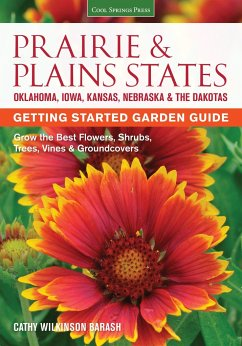 Prairie & Plains States Getting Started Garden Guide: Grow the Best Flowers, Shrubs, Trees, Vines & Groundcovers - Wilkinson-Barash, Cathy