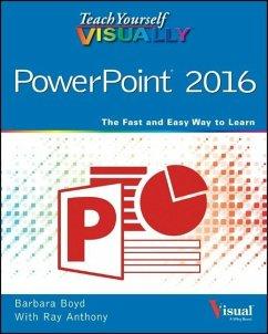 Teach Yourself VISUALLY PowerPoint 2016 - Boyd, Barbara; Anthony, Ray