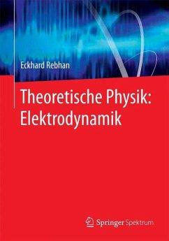 Theoretische Physik: Elektrodynamik - Rebhan, Eckhard