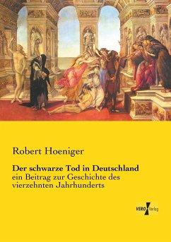 Der schwarze Tod in Deutschland - Hoeniger, Robert