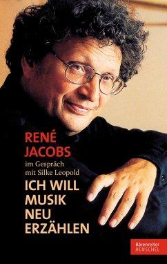 René Jacobs im Gespräch mit Silke Leopold (eBook, ePUB) - Leopold, Silke; Jacobs, René