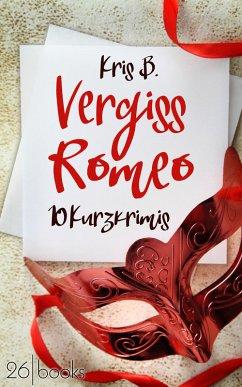 Vergiss Romeo (eBook, ePUB) - B., Kris