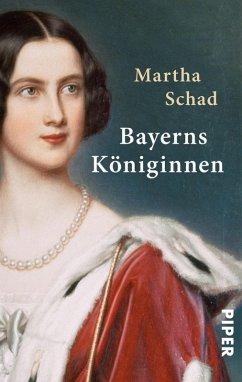 Bayerns Königinnen (eBook, ePUB) - Schad, Martha