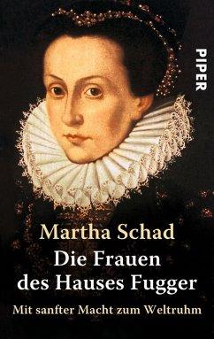 Die Frauen des Hauses Fugger (eBook, ePUB) - Schad, Martha