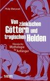 Von zänkischen Göttern und tragischen Helden (eBook, ePUB)