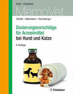 Dosierungsvorschläge für Arzneimittel bei Hund und Katze (eBook, PDF) - Dörfelt, René; Emmerich, Ilka Ute; Hirschberger, Johannes; Abbrederis, Nicole