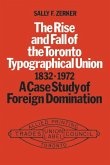 The Rise and Fall of the Toronto Typographical Union, 1832-1972
