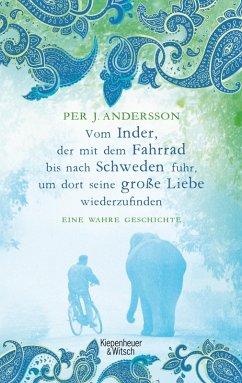 Vom Inder, der mit dem Fahrrad bis nach Schweden fuhr um dort seine große Liebe wiederzufinden (eBook, ePUB) - Andersson, Per