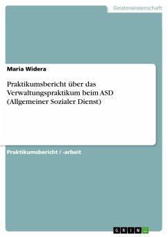 Praktikumsbericht über das Verwaltungspraktikum beim ASD (Allgemeiner Sozialer Dienst)