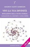 Vivi la tua Divinità - Rivelazioni della Nuova Energia (eBook, ePUB)