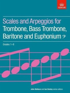 Scales and Arpeggios for Trombone, Bass Trombone, Baritone and Euphonium, Bass Clef, Grades 1-8 - ABRSM