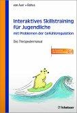 Interaktives Skillstraining für Jugendliche mit Problemen der Gefühlsregulation (DBT-A)