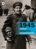 1945 - Defeat. Liberation. New Beginning