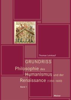 Grundriss Philosophie des Humanismus und der Renaissance - Leinkauf, Thomas