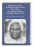 Apologie de la raison. Hommages à Marcien Towa (1931-2014) The Apology of Reason. Homages to Marcien Towa