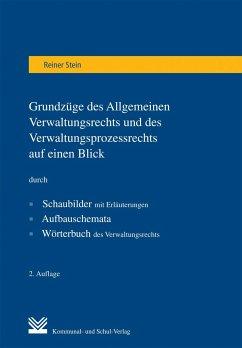 Grundzüge des Allgemeinen Verwaltungsrechts und des Verwaltungsprozessrechts auf einen Blick - Stein, Reiner