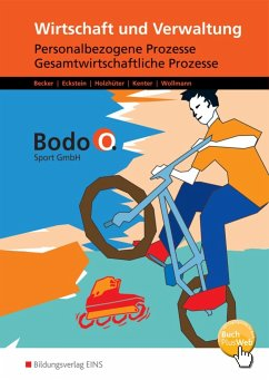 Bodo O. GmbH. Personalbezogene Prozesse und Gesamtwirtschaftliche Prozesse: Arbeitsheft. Nordrhein-Westfalen - Becker, Cosima; Eckstein, Andrea; Holzhüter, Carolin; Kenter, Kerstin; Wollmann, Ingo