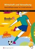 Bodo O. GmbH. Geschäftsprozesse im Unternehmen 1. Arbeitsheft. Nordrhein-Westfalen