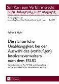 Die richterliche Unabhängigkeit bei der Auswahl des (vorläufigen) Insolvenzverwalters nach dem ESUG