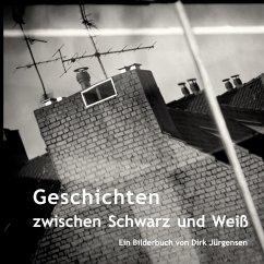 Geschichten zwischen Schwarz und Weiß (eBook, ePUB)