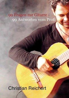 99 Fragen zur Gitarre - 99 Antworten vom Profi (eBook, ePUB) - Reichert, Christian