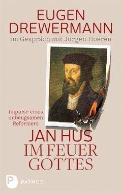 Jan Hus im Feuer Gottes - Drewermann, Eugen; Hoeren, Jürgen