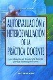 Autoevaluación y heteroevaluación de la práctica docente : la evaluación de la práctica docente por los mismos profesores