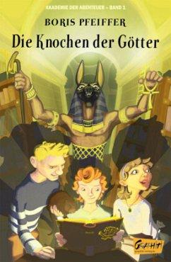 Akademie der Abenteuer - Band 1 - Die Knochen der Götter - Pfeiffer, Boris