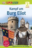 SUPERLESER! Kampf um Burg Elliot / Superleser 2. Lesestufe Bd.2