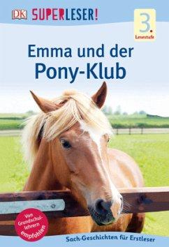 SUPERLESER! Emma und der Pony-Klub / Superleser 3. Lesestufe Bd.3