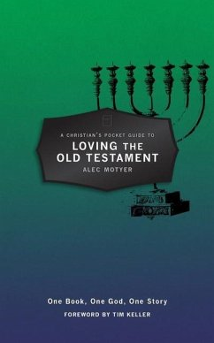 A Christian´s Pocket Guide to Loving The Old Testament