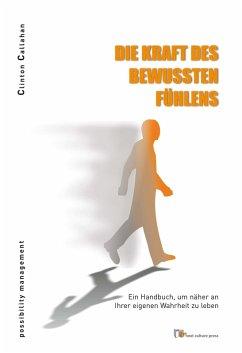 Die Kraft des bewussten Fühlens (eBook, PDF) - Callahan, Clinton