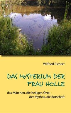 Das Mysterium der Frau Holle - Richert, Wilfried