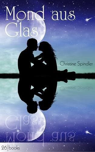 Mond aus Glas (eBook, ePUB) - Spindler, Christine